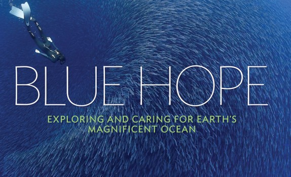 BLUE HOPE, Sylvia Earle's new book / Ocean Great Ideas